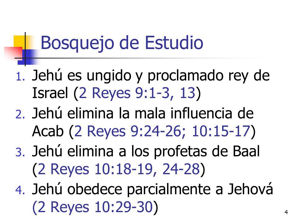 Bosquejo de Estudio Jehú es ungido y proclamado rey de Israel (2 Reyes 9:1-3, 13)