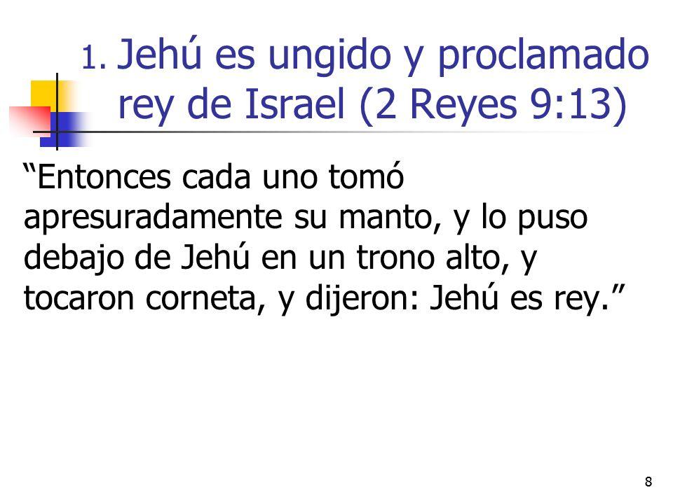 Jehú es ungido y proclamado rey de Israel (2 Reyes 9:13)