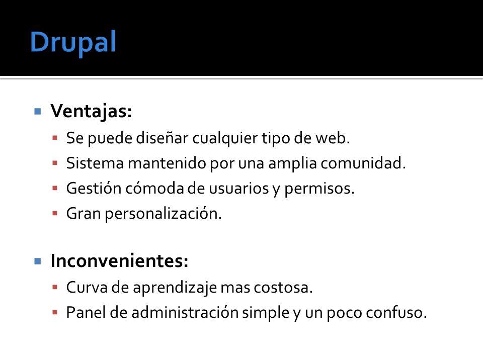 Drupal Ventajas: Inconvenientes: