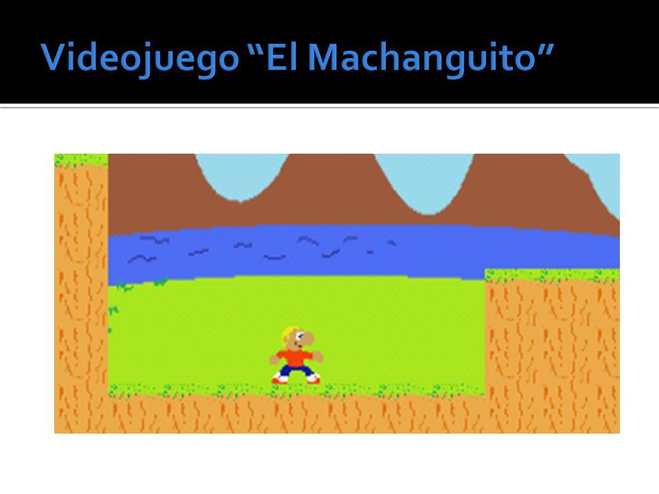 Videojuego El Machanguito