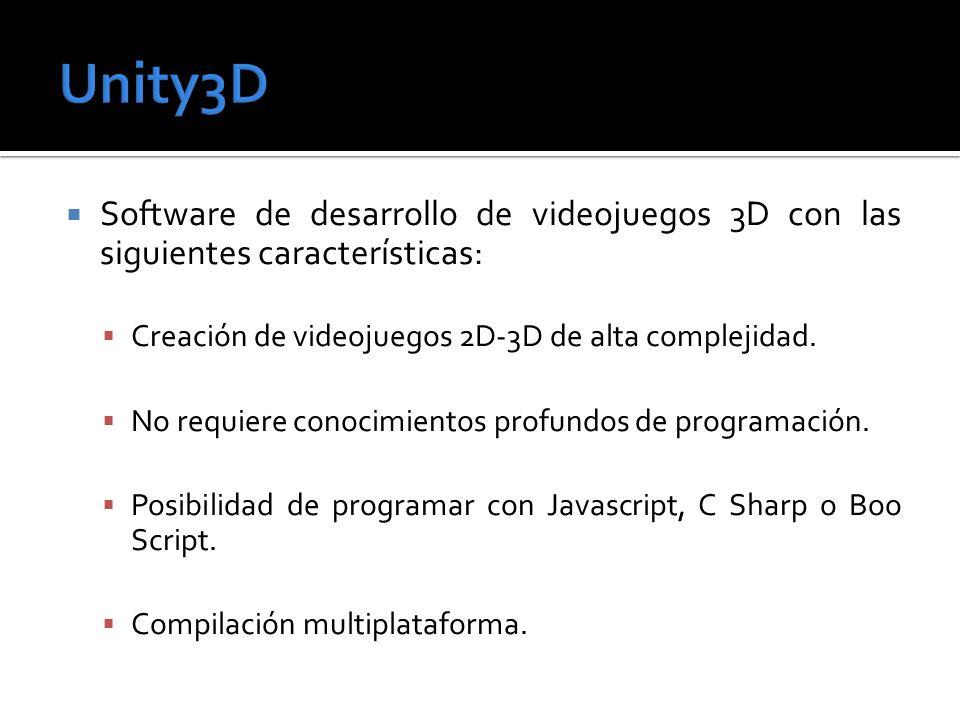 Unity3D Software de desarrollo de videojuegos 3D con las siguientes características: Creación de videojuegos 2D-3D de alta complejidad.