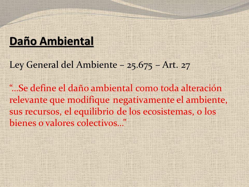 Daño Ambiental Ley General del Ambiente – 25.675 – Art. 27