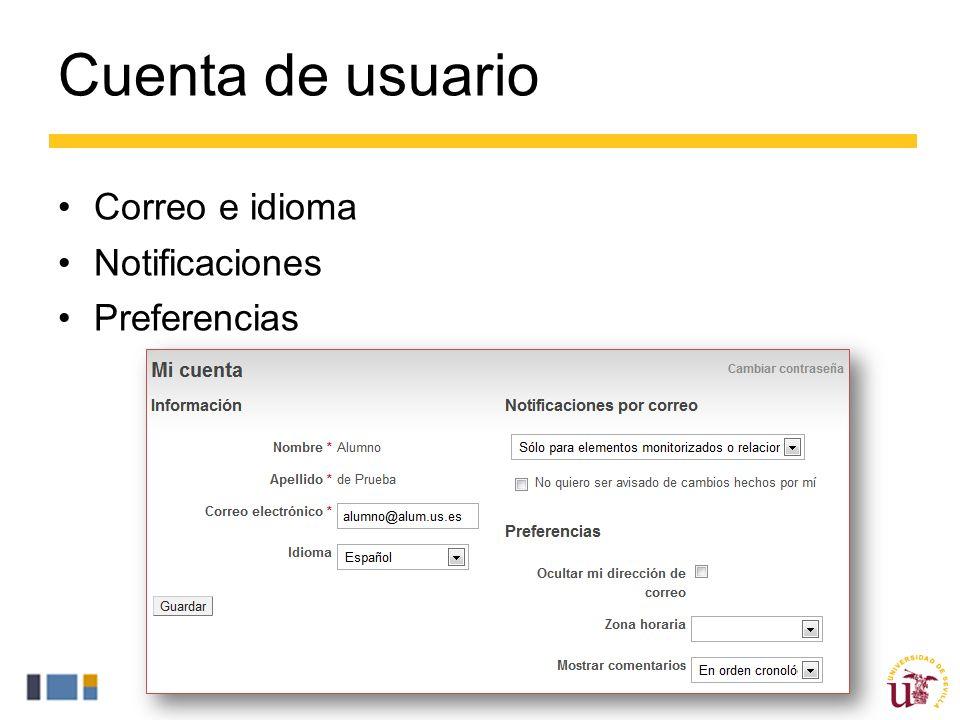 Cuenta de usuario Correo e idioma Notificaciones Preferencias