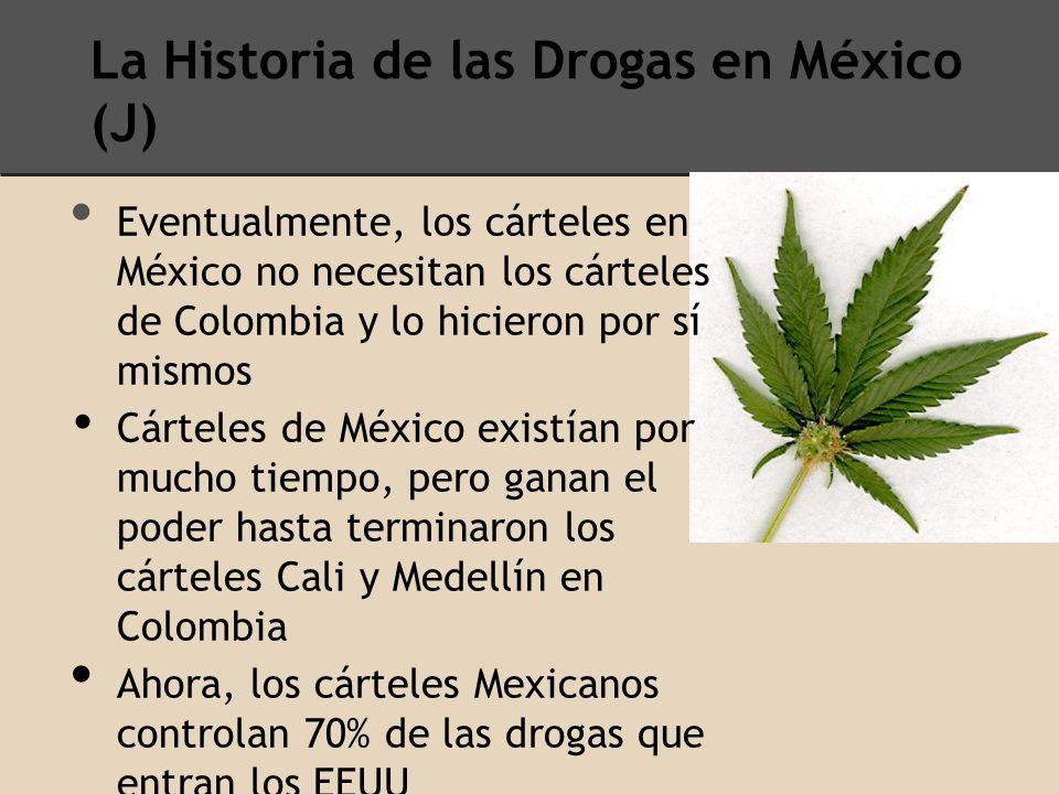 La Historia de las Drogas en México (J)