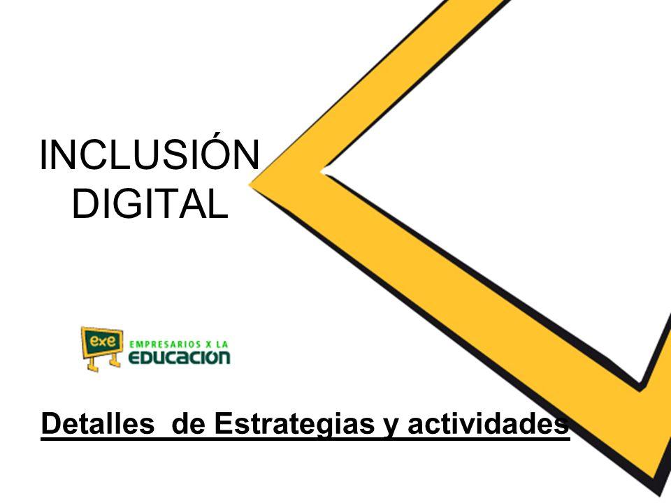 INCLUSIÓN DIGITAL Detalles de Estrategias y actividades