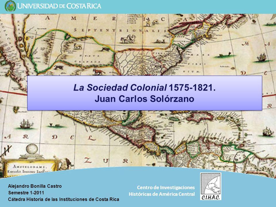 La Sociedad Colonial 1575-1821. Juan Carlos Solórzano