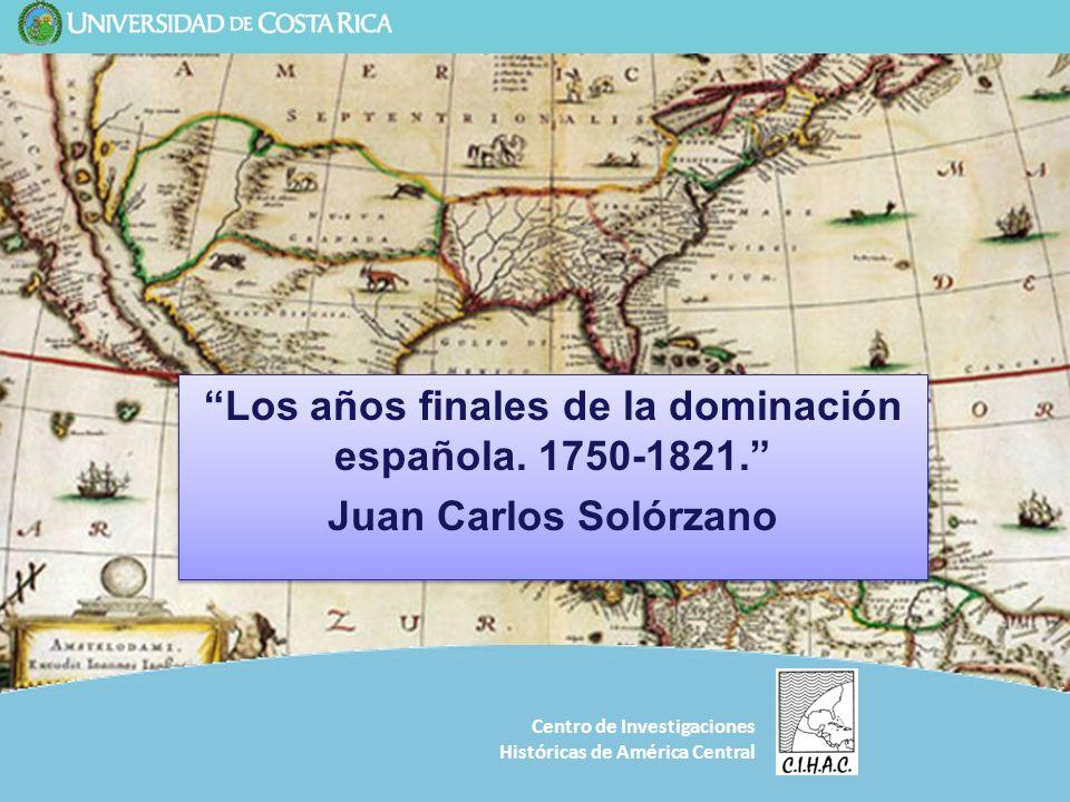 Los años finales de la dominación española. 1750-1821.