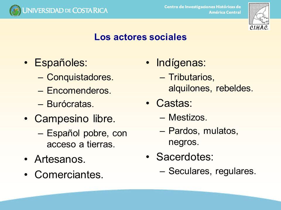 Españoles: Campesino libre. Artesanos. Comerciantes. Indígenas: