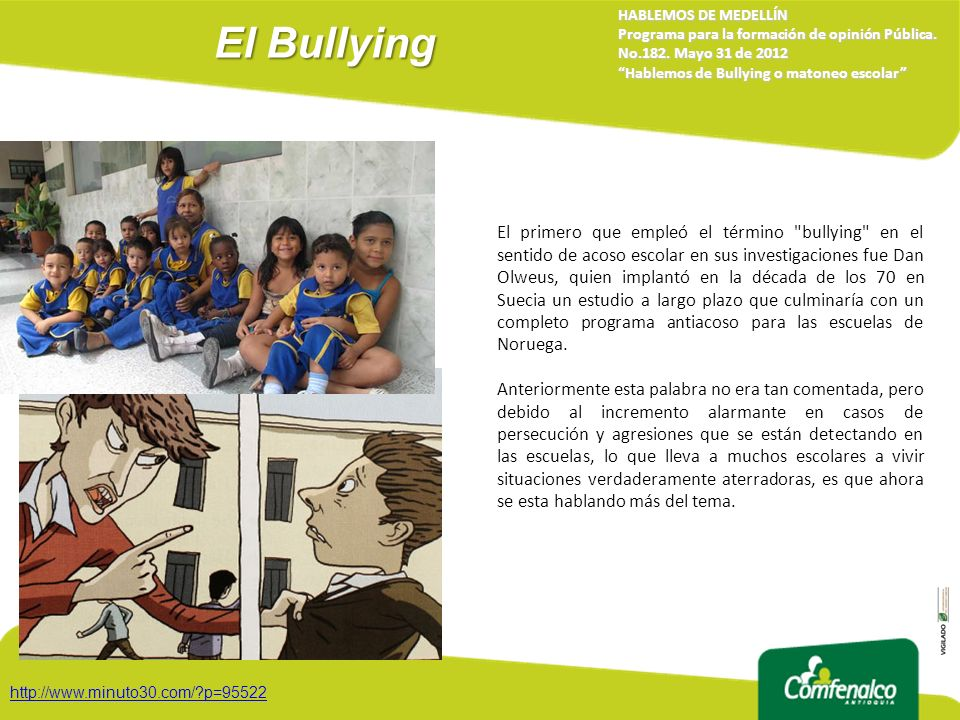 El Bullying HABLEMOS DE MEDELLÍN. Programa para la formación de opinión Pública. No.182. Mayo 31 de 2012.