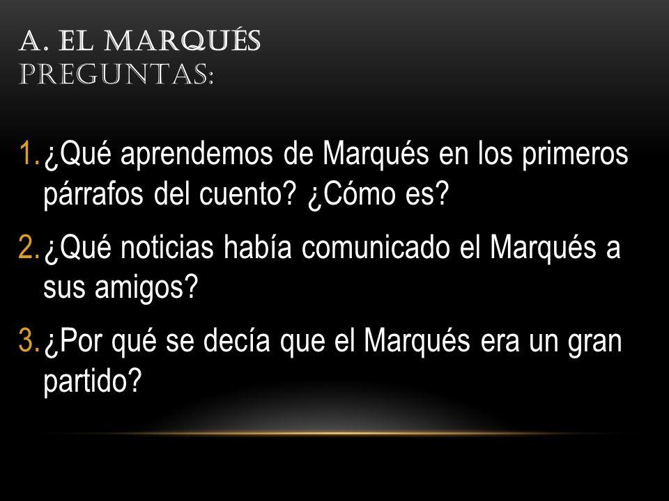 A. El Marqués Preguntas:
