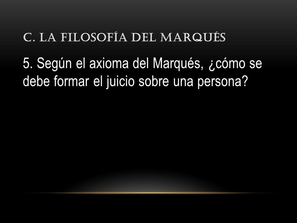 C. La filosofía del Marqués