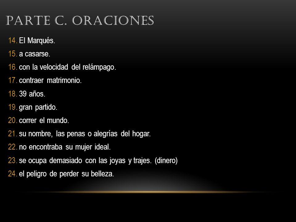 Parte C. Oraciones El Marqués. a casarse.