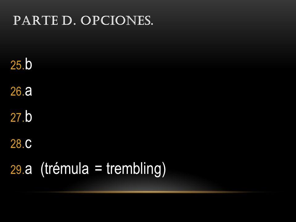 a (trémula = trembling)