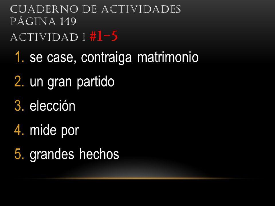 Cuaderno de actividades Página 149 Actividad 1 #1-5