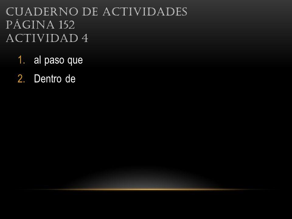Cuaderno de actividades Página 152 Actividad 4