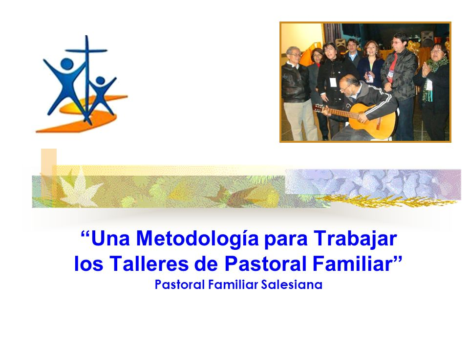 Una Metodología para Trabajar los Talleres de Pastoral Familiar