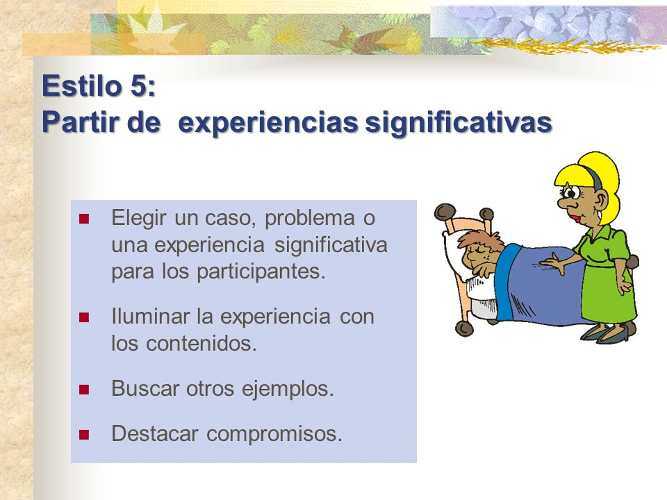 Estilo 5: Partir de experiencias significativas