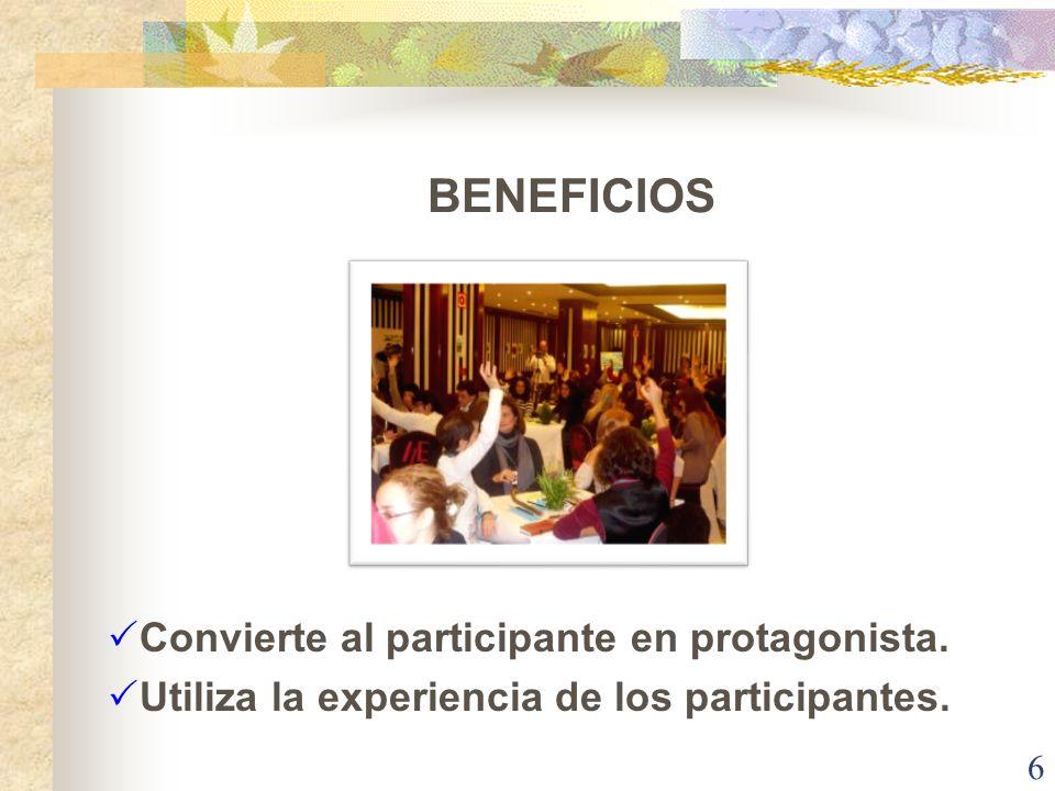 BENEFICIOS Convierte al participante en protagonista.