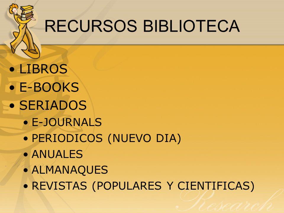 RECURSOS BIBLIOTECA LIBROS E-BOOKS SERIADOS E-JOURNALS