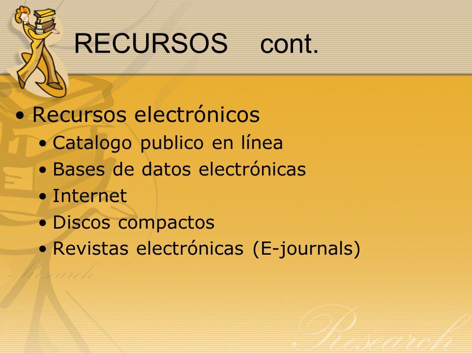 RECURSOS cont. Recursos electrónicos Catalogo publico en línea