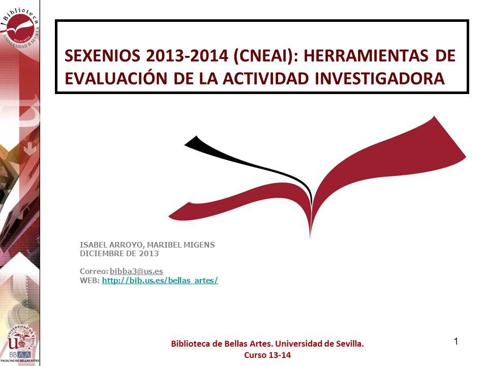 SEXENIOS 2013-2014 (CNEAI): HERRAMIENTAS DE EVALUACIÓN DE LA ACTIVIDAD INVESTIGADORA