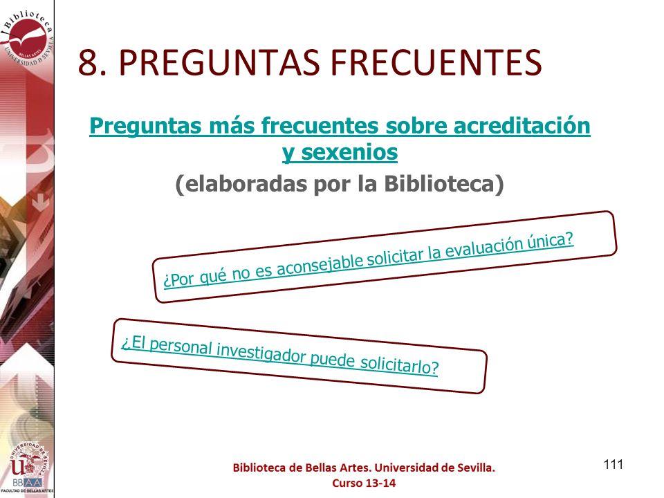 8. PREGUNTAS FRECUENTES Preguntas más frecuentes sobre acreditación y sexenios (elaboradas por la Biblioteca)