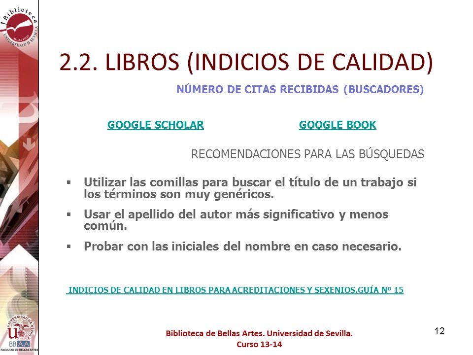 2.2. LIBROS (INDICIOS DE CALIDAD) INDICIOS DE CALIDAD EN LIBROS PARA ACREDITACIONES Y SEXENIOS.GUÍA Nº 15