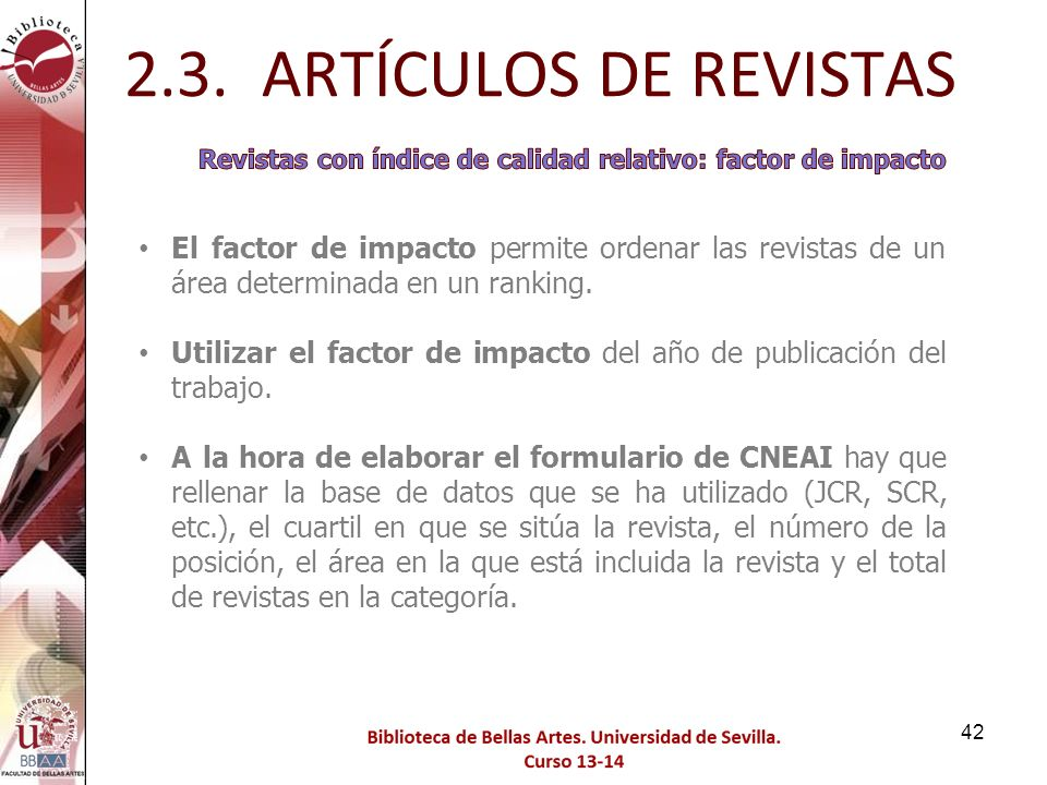 2.3. ARTÍCULOS DE REVISTAS Revistas con índice de calidad relativo: factor de impacto.