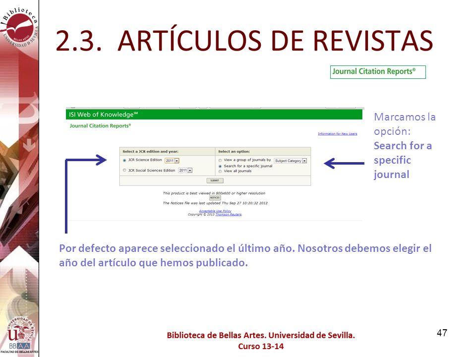 Marcamos la opción: Search for a specific journal