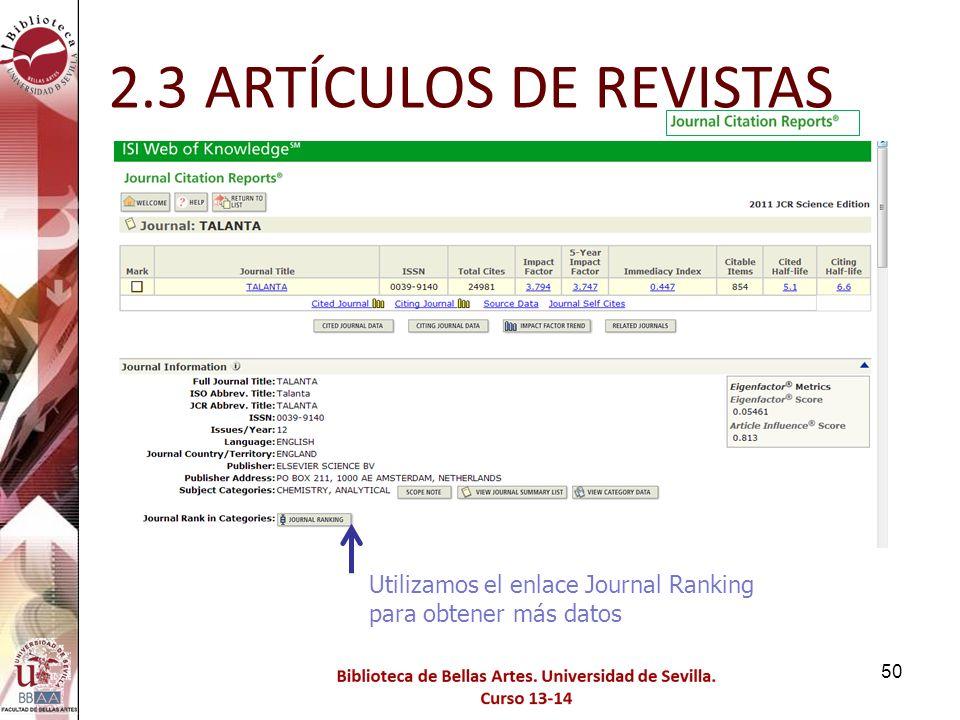 2.3 ARTÍCULOS DE REVISTAS Utilizamos el enlace Journal Ranking para obtener más datos