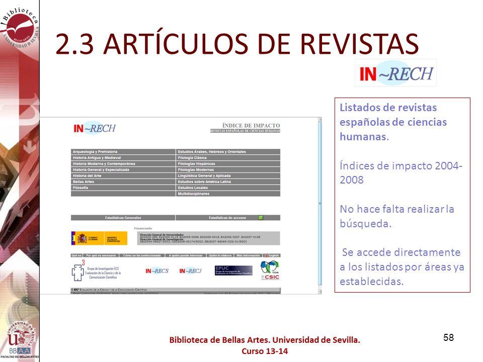 2.3 ARTÍCULOS DE REVISTAS Listados de revistas españolas de ciencias humanas. Índices de impacto 2004-2008.