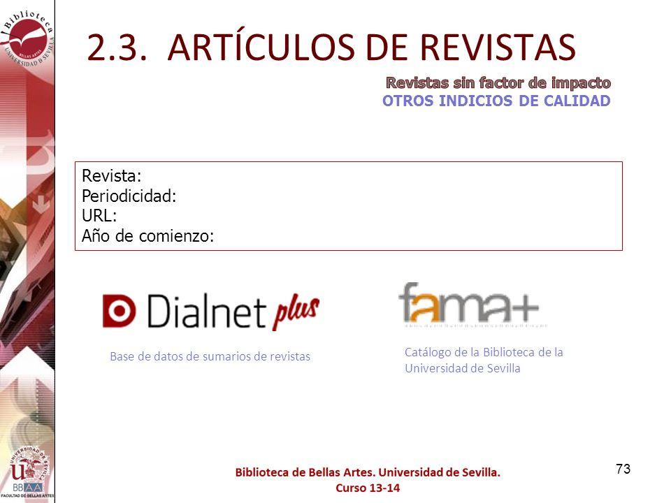 2.3. ARTÍCULOS DE REVISTAS Revista: Periodicidad: URL: