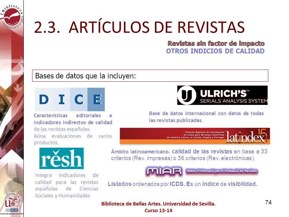 2.3. ARTÍCULOS DE REVISTAS Bases de datos que la incluyen: