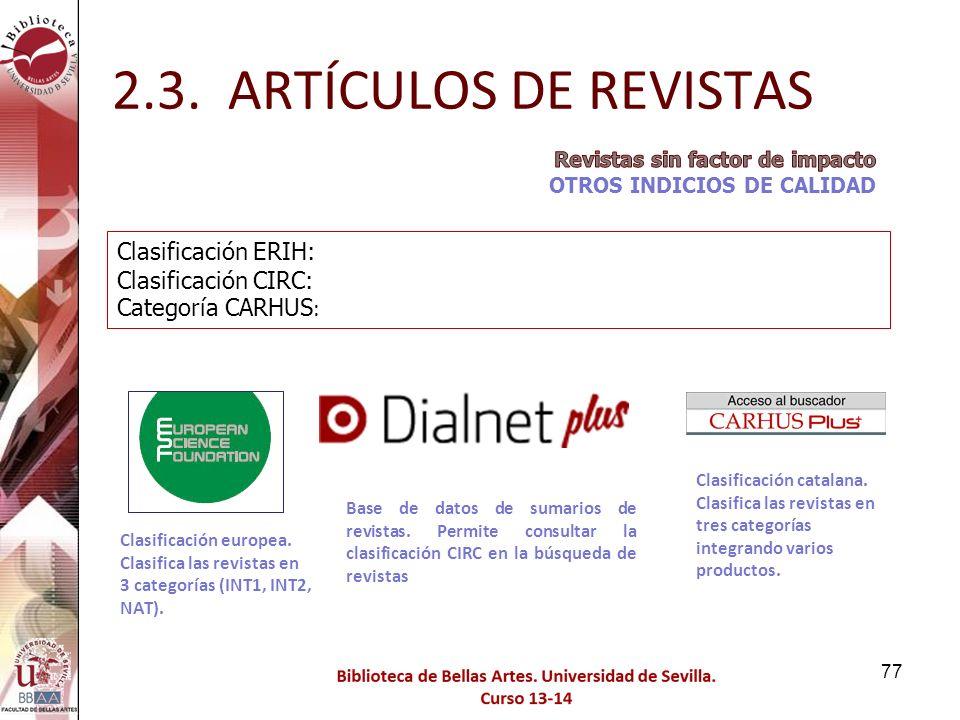 2.3. ARTÍCULOS DE REVISTAS Clasificación ERIH: Clasificación CIRC: