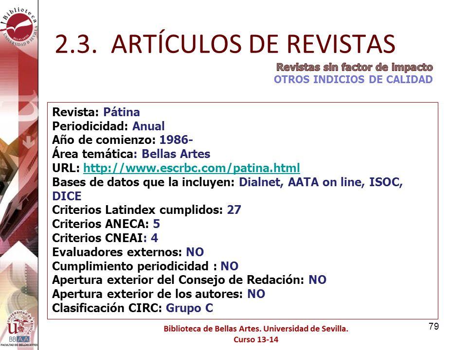 2.3. ARTÍCULOS DE REVISTAS Revista: Pátina Periodicidad: Anual