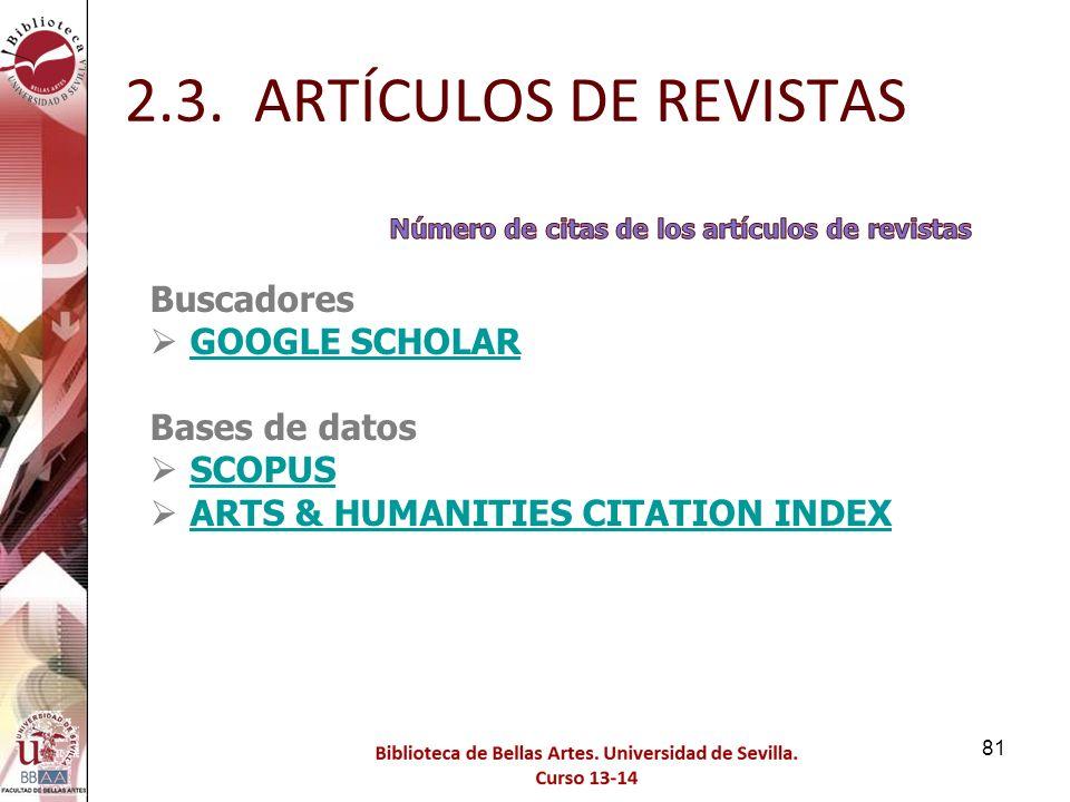 2.3. ARTÍCULOS DE REVISTAS Buscadores GOOGLE SCHOLAR Bases de datos