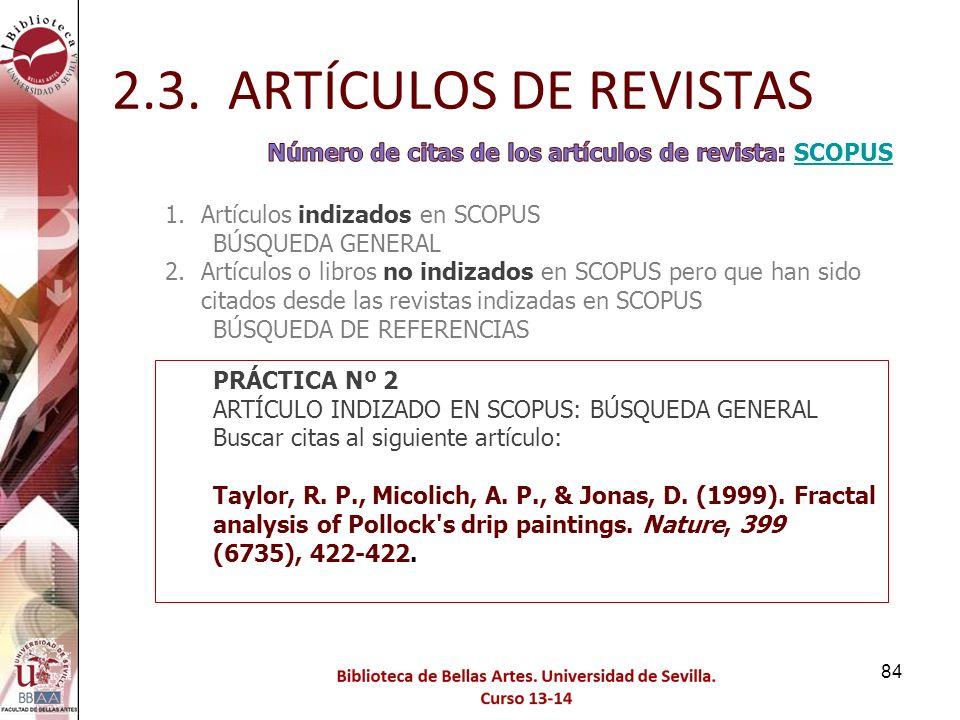 2.3. ARTÍCULOS DE REVISTAS Número de citas de los artículos de revista: SCOPUS. Artículos indizados en SCOPUS.