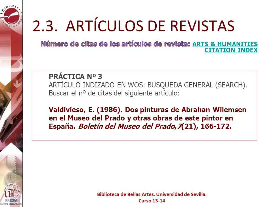 2.3. ARTÍCULOS DE REVISTAS Número de citas de los artículos de revista: ARTS & HUMANITIES CITATION INDEX.