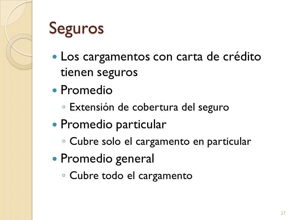 Seguros Los cargamentos con carta de crédito tienen seguros Promedio