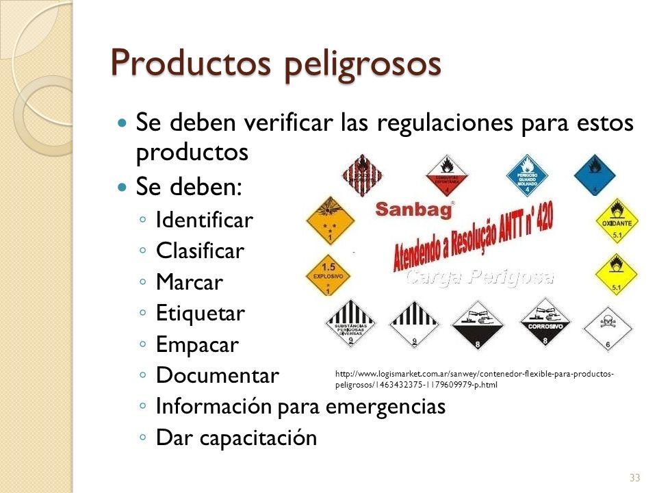 Productos peligrosos Se deben verificar las regulaciones para estos productos. Se deben: Identificar.