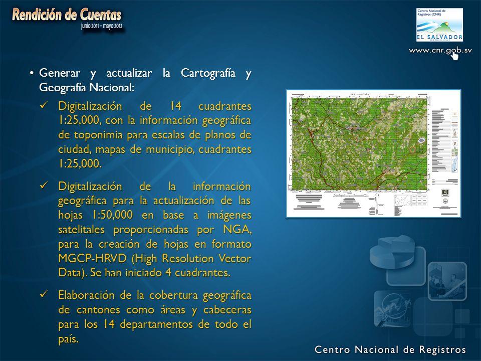 Generar y actualizar la Cartografía y Geografía Nacional: