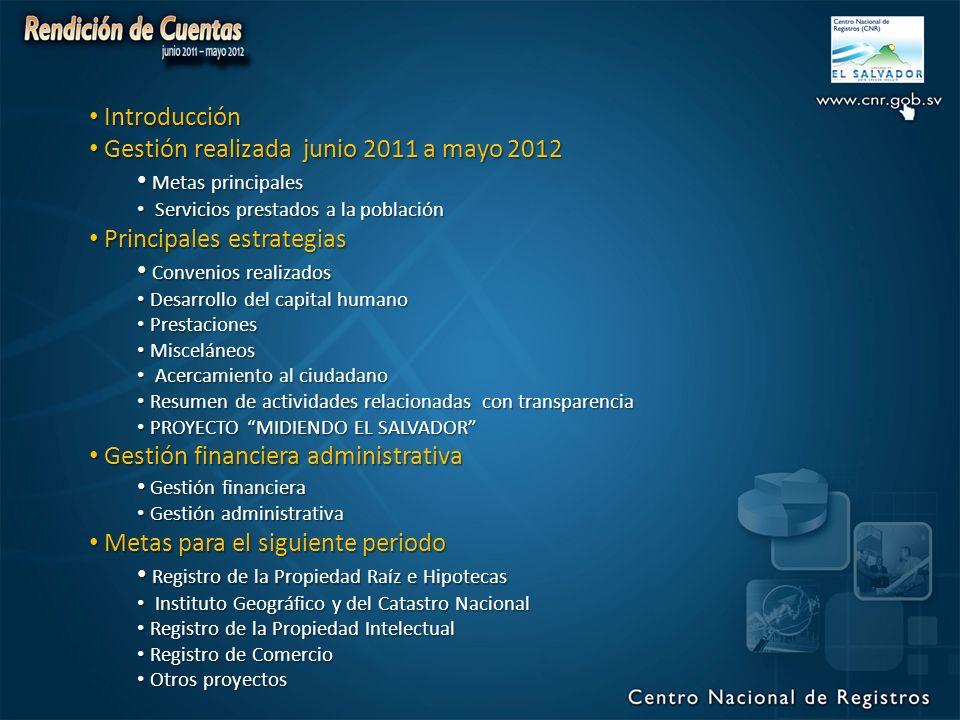 Gestión realizada junio 2011 a mayo 2012 Metas principales