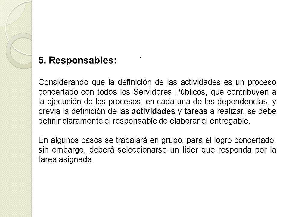. 5. Responsables: