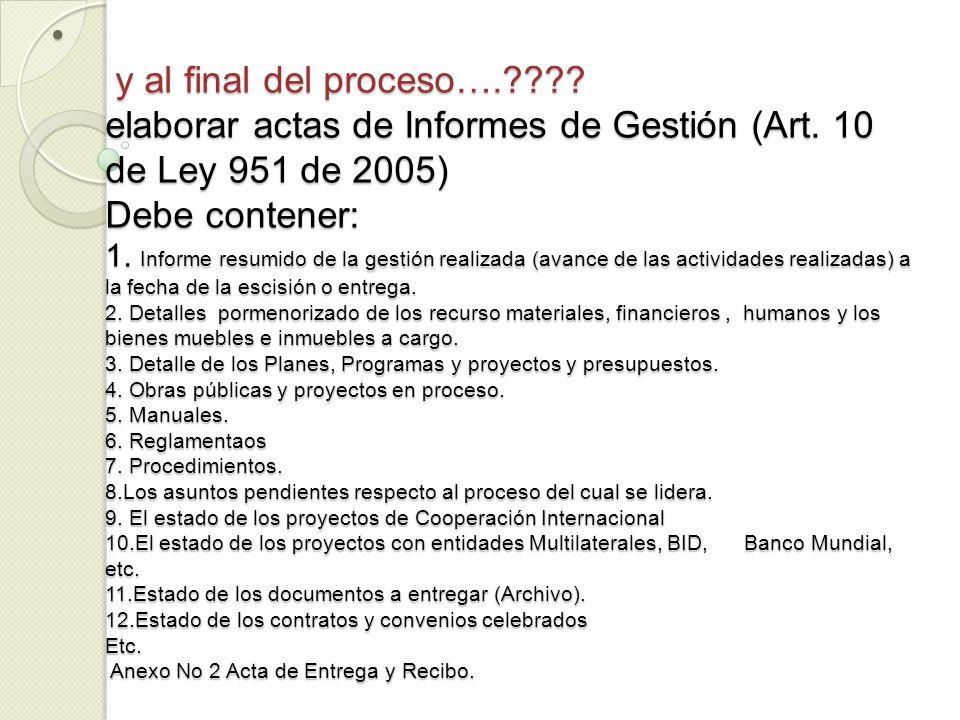 y al final del proceso…. elaborar actas de Informes de Gestión (Art