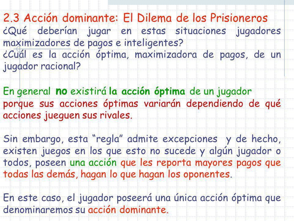 2.3 Acción dominante: El Dilema de los Prisioneros