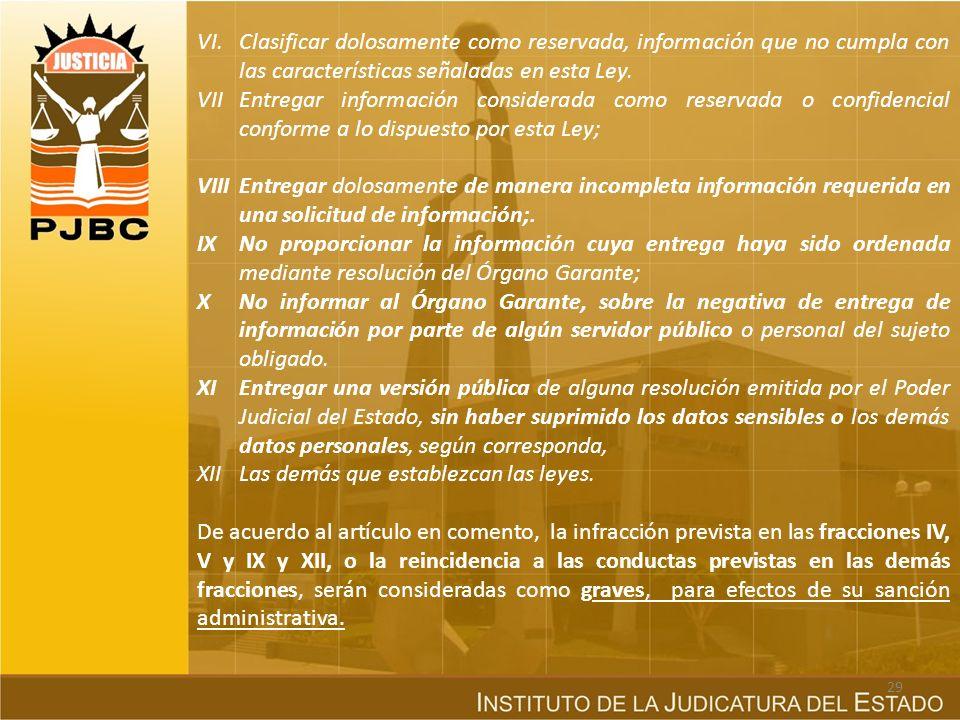 VI. Clasificar dolosamente como reservada, información que no cumpla con las características señaladas en esta Ley.