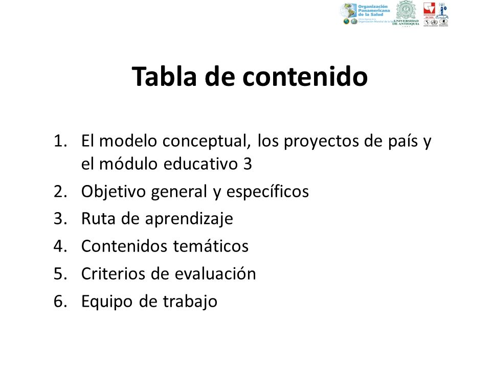 Tabla de contenido El modelo conceptual, los proyectos de país y el módulo educativo 3. Objetivo general y específicos.