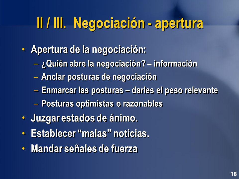 II / III. Negociación - apertura