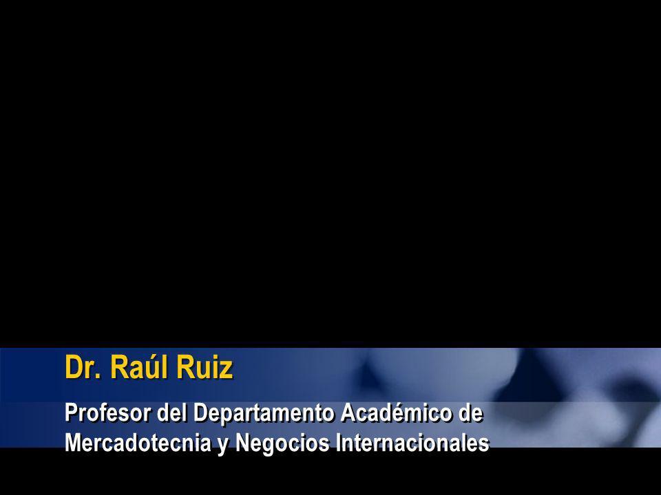 Dr. Raúl Ruiz Profesor del Departamento Académico de Mercadotecnia y Negocios Internacionales