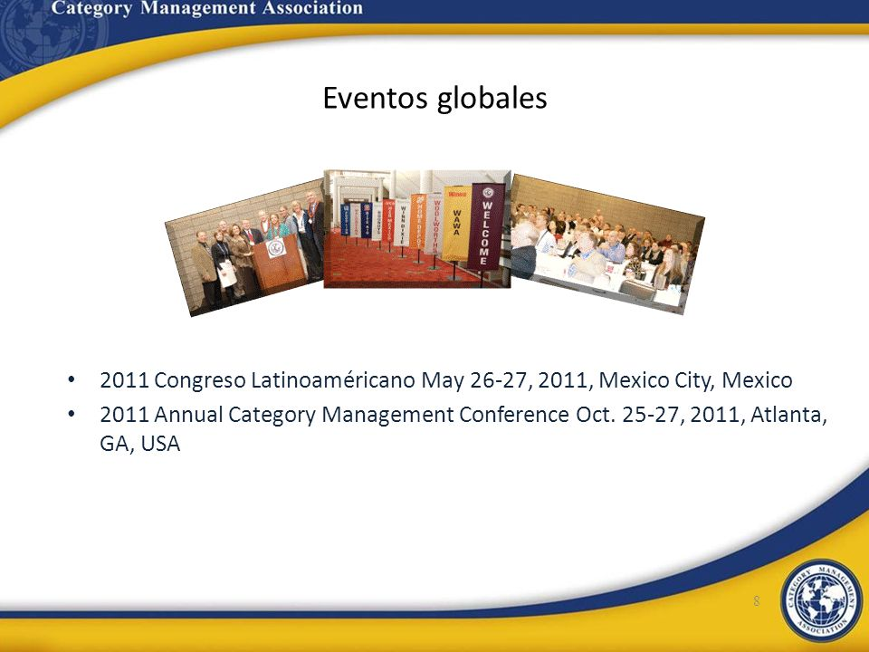 Eventos globales2011 Congreso Latinoaméricano May 26-27, 2011, Mexico City, Mexico.